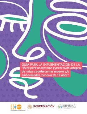 """Guía para la implementación de la """"Ruta para la atención y protección integral de niñas y adolescentes madres y/o embarazadas menores de 15 años"""""""