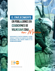 El envejecimiento en poblaciones en condiciones de vulnerabilidad en México